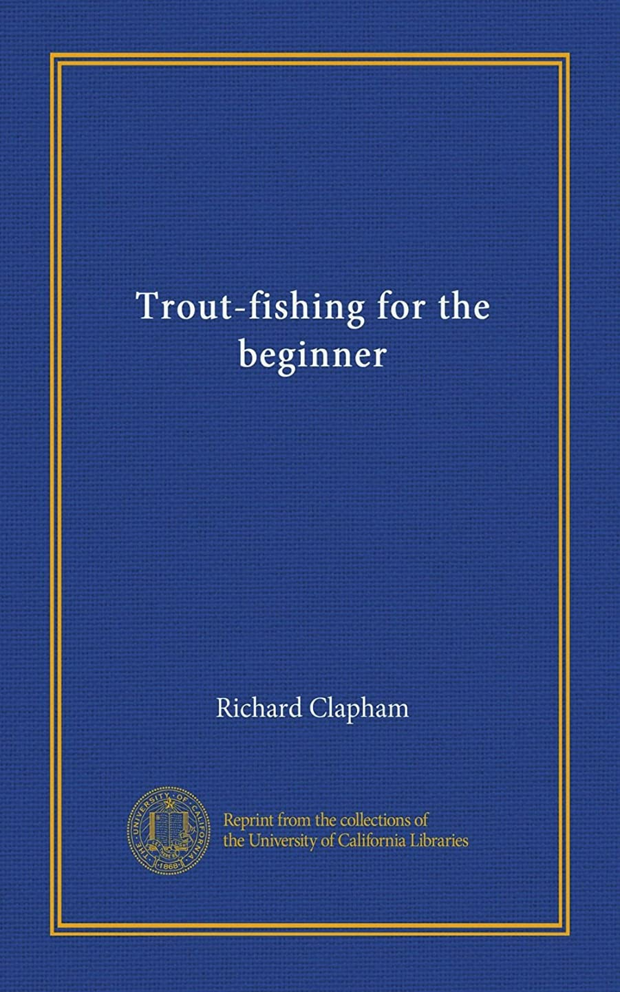 死すべき一人で違法Trout-fishing for the beginner