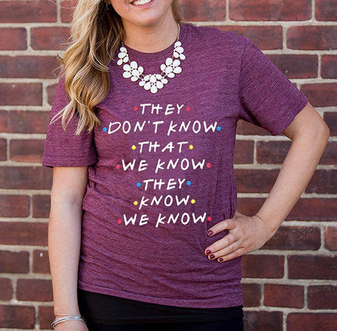 Friends Shirt They Dont Know T-Shirt for Women Letters Print Friends TV Show Graphic Tees Tops
