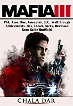 Mafia III, Ps4, Xbox One, Gameplay, DLC, Walkthrough, Achievements, Tips, Cheats, Hacks, Download, Game Guide Unofficial