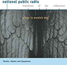 Npr Milestones Of The Millennium: Chant - Hymns And Sequences - Gloria In Excelsis Deo