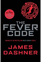 The Fever Code: a prequel to the multi-million bestselling Maze Runner series Kindle Edition