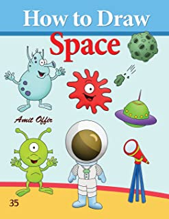 How to Draw Space: How to Draw Monsters, Spaceships, Aliens and Other Space Drawings