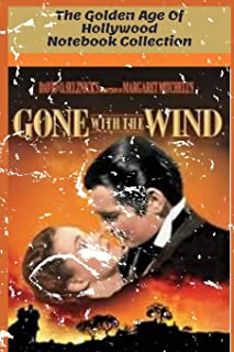 Gone with the wind - The Golden Age of Hollywood Notebooks: 100 lined pages/6 x 9 in/ vintage style cover