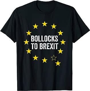 Bollocks to Brexit | Anti Brexit T-Shirt T-Shirt