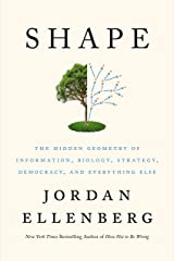 Shape: The Hidden Geometry of Information, Biology, Strategy, Democracy, and Everything Else Hardcover