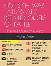FIRST SIKH WAR –ATLAS AND DETAILED ORDERS OF BATTLE: INDIAN MILITARY REVIEW-BATTLE OF MOODKE - ILLUSTRATING THE BATTLE IN ...