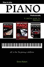 How to Play Piano Professionally: A complete guide for begin