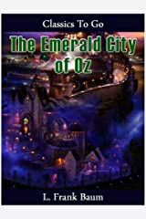 The Emerald City of Oz (Classics To Go) Kindle Edition