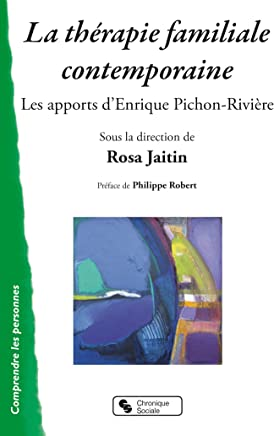 La thérapie familiale contemporaine : Les apports dEnrique Pichon-Rivière