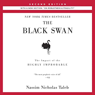 """The Black Swan, Second Edition: The Impact of the Highly Improbable: With a new section: """"On Robustness and Fragility"""": In..."""