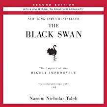 """The Black Swan, Second Edition: The Impact of the Highly Improbable: With a new section: """"On Robustness and Fragility"""": Incerto, Book 2"""