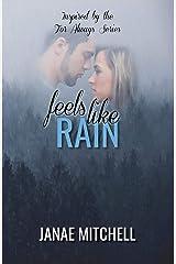 Feels Like Rain Kindle Edition