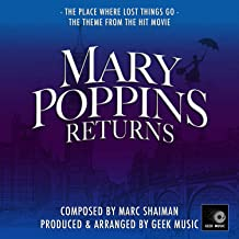 Mary Poppins Returns - The Place Where Lost Things Go - Main Theme