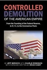 The Controlled Demolition of the American Empire Kindle Edition