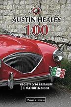 AUSTIN HEALEY 100: REGISTRO DI RESTAURE E MANUTENZIONE (Edizioni italiane) (Italian Edition)