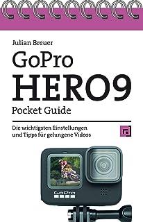 GoPro HERO9 Pocket Guide: Die wichtigsten Einstellungen und Tipps für gelungene Videos