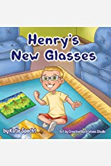 Henry's New Glasses: A Children's Book About Embracing Change and Respecting Others' Differences Kindle Edition