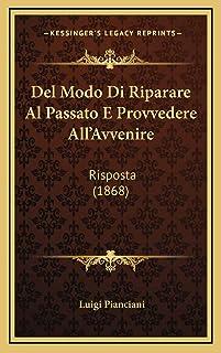 Del Modo Di Riparare Al Passato E Provvedere All'Avvenire: Risposta (1868)