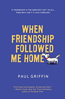 When Friendship Followed Me Home (English Edition)