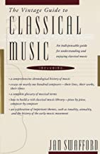 The Vintage Guide to Classical Music: An Indispensable Guide for Understanding and Enjoying Classical Music