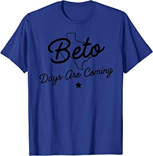 Best beto days are coming t shirt Reviews