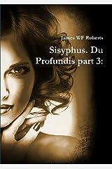 Sisyphus. Du Profundis part 3: Paperback