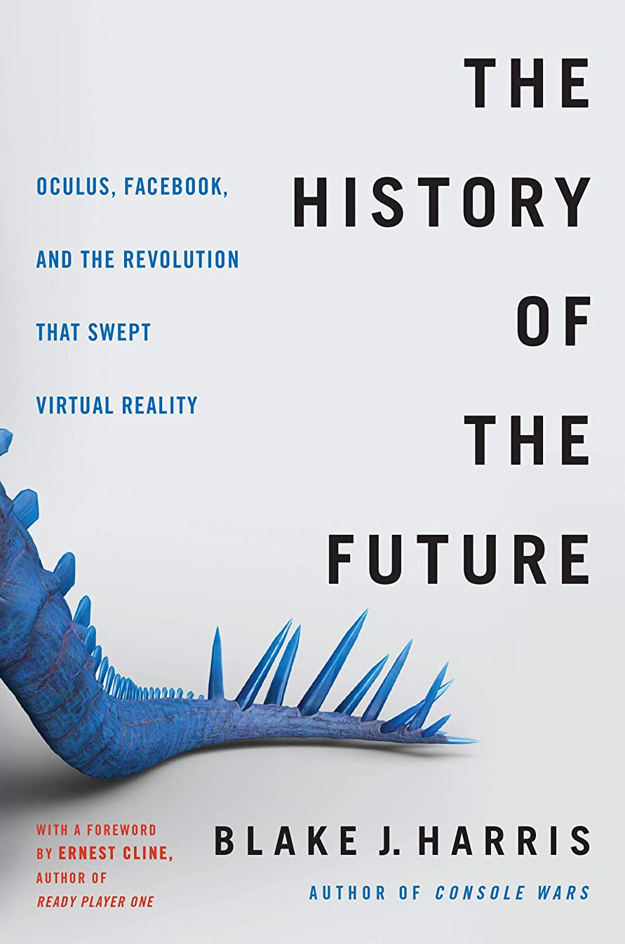 思いやりのある共同選択金貸しThe History of the Future: Oculus, Facebook, and the Revolution That Swept Virtual Reality (English Edition)
