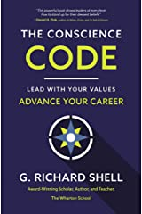 The Conscience Code: Lead with Your Values. Advance Your Career. Kindle Edition