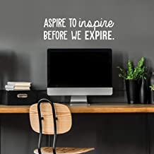 Vinyl Wall Art Decal - Aspire to Inspire Before We Expire - 9