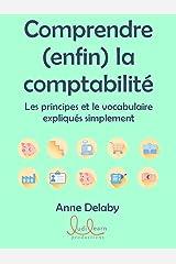 Comprendre (enfin) la comptabilité: Les principes et le vocabulaire expliqués simplement Format Kindle
