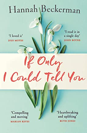 If Only I Could Tell You: The hopeful, heartbreaking story of family secrets you need to read in summer 2019 (English Edition)