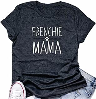 DUTUT Frenchie Mama T Shirt Women's Funny Dog Mama Cute Graphic Tee French Bulldog Short Sleeve Tops Blouse