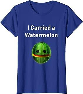 Womens I Carried a Watermelon Womens T-Shirt