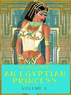 An Egyptian Princess : Volume X (Illustrated) (English Edition)