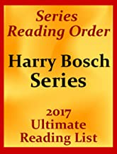 HARRY BOSCH SERIES LIST - GUIDE AND CHECKLIST OF HARRY BOSCH SERIES WITH SHORT SUMMARY OF EACH STORY: HARRY BOSCH LIST IN SERIES READING ORDER - GUIDE, CHECKLIST AND BONUSES UPDATED 2017