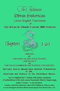 The Chichimecas: Obras Históricas Literal English Translation