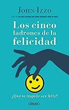 Los cinco ladrones de la felicidad: ¿Qué te impide ser feliz? (Crecimiento personal) (Spanish Edition)