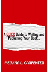 A QUICK Guide to Writing and Publishing Your Book Kindle Edition