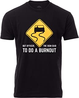 Sponsored Ad - But Officer, The Sign Said to do a Burnout | Funny Car Guy Auto Racing Sarcastic Sarcasm Joke Graphic T-Shi...