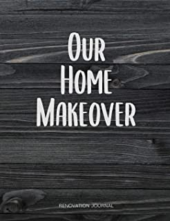 Our Home Makeover, Renovation Journal: Room By Room Home Improvement Planner - Design Ideas, Room Measurements, Task To Do...