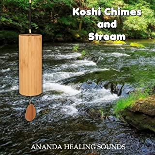 Koshi Chimes and Stream