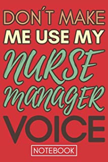 Don't Make Me Use My Nurse Manager Voice: Gift Nurse Manager Gag Journal Notebook 6x9 110 lined book