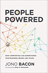People Powered: How Communities Can Supercharge Your Business, Brand, and Teams ペーパーバック