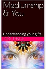 Mediumship & You: Understanding your gifts (English Edition) Format Kindle