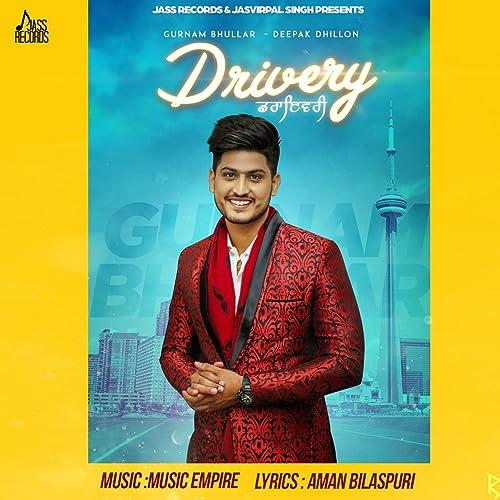 Drivery By Deepak Dhillon Gurnam Bhullar On Amazon Music Amazon Com