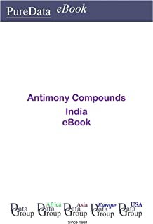 Antimony Compounds in India: Market Sales
