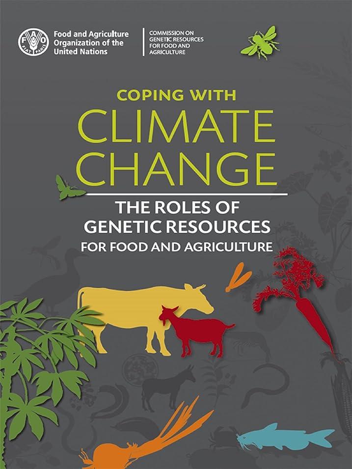 公読書をする組み込むCoping with Climate Change – The Roles of Genetic Resources for Food and Agriculture (English Edition)