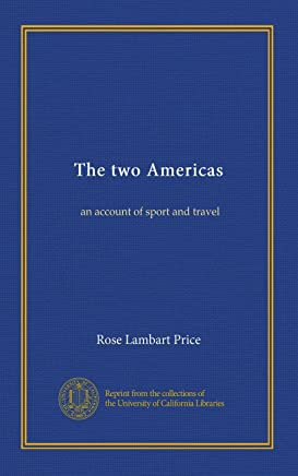 The two Americas: an account of sport and travel