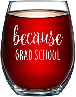 Because Grad School Funny Stemless Wine Glass 15oz - Unique Gift Idea for Grad School Students - Perfect Birthday and Graduation Gifts for Men or Women