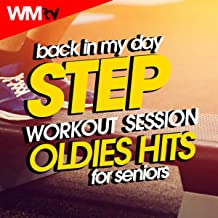 Back In My Day Step Workout Session - Oldies Hits For Seniors (60 Minutes Mixed Compilation for Fitness & Workout 132 Bpm / 32 Count)